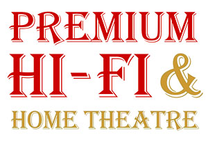 PREMIUM HI-FI & home theatre